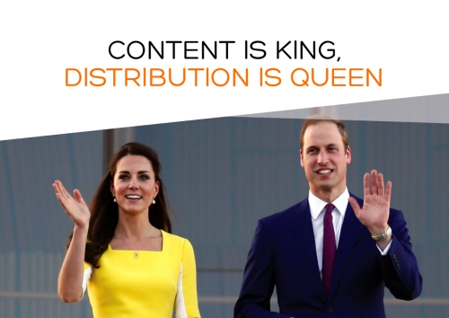 Content is King but Distribution is Queen